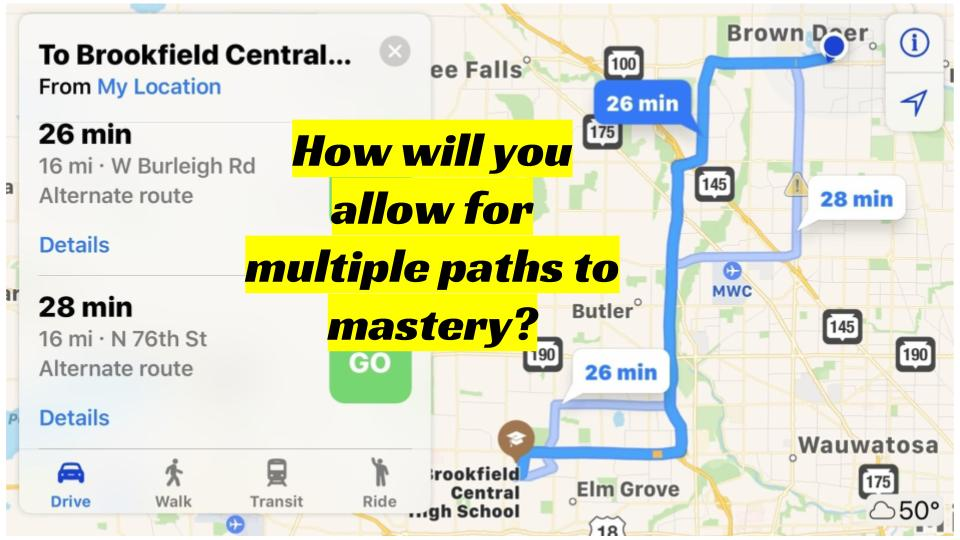 How will you allow for multiple paths to mastery?