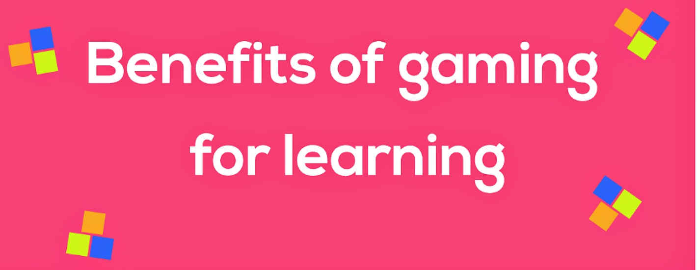 Benefits of Gaming for Learning (Infographic)